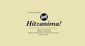 Hitzanima! este Sábado 10 de Diciembre @ Las Ánimas Cantina Club