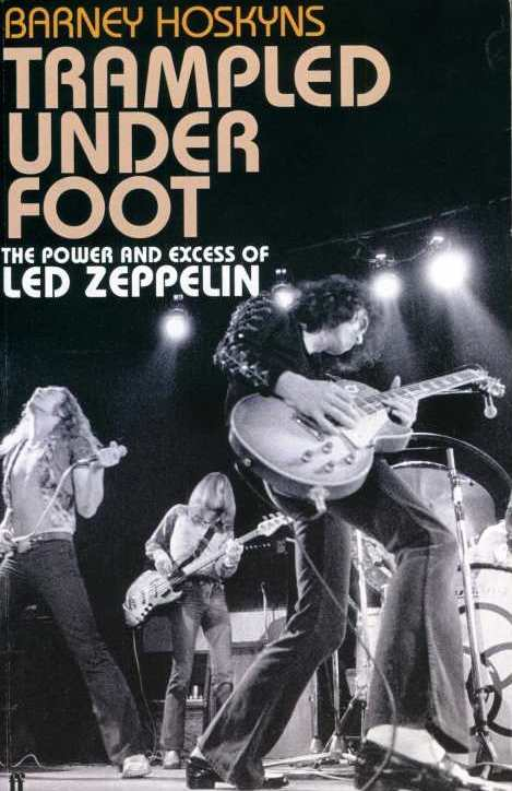 Trampled Under Foot - The Power and Excess of Led Zeppelin