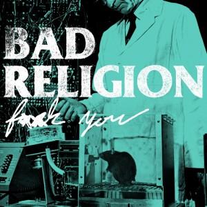 """Bad Religion a punto de lanzar nuevo sencillo: """"F**k You"""""""