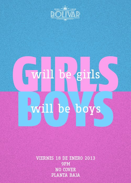 """Girls will be girls, Boys will be boys..."" este viernes 18 de enero @ Club Bolívar"