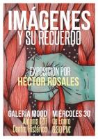 """""""Imágenes y su Recuerdo"""", exposición por Héctor Rosales"""