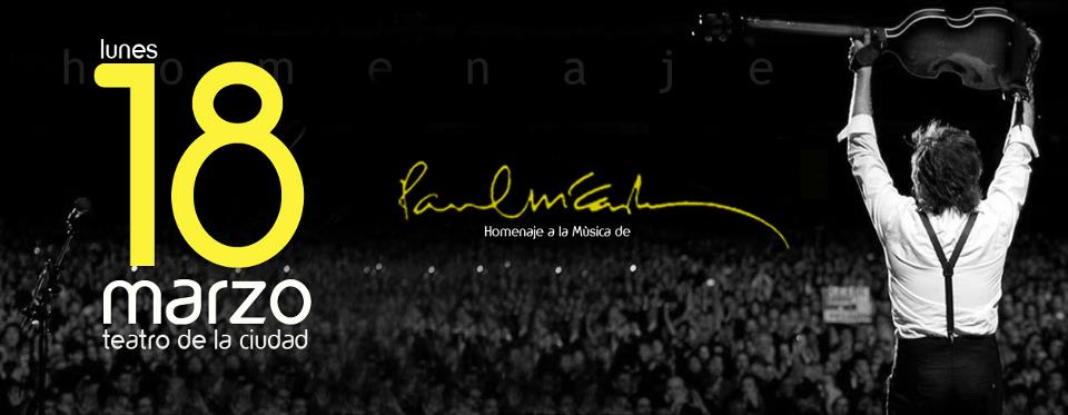 Homenaje a Paul McCartney este lunes 18 de marzo @ Teatro de la Ciudad