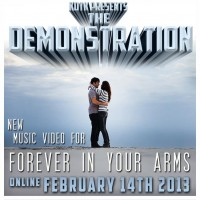 The Demonstration, Forever in Your Arms