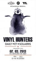 Vinyl Hunters, Daily, Et-& y Solaeris este sábado 2 de marzo @ Club Bolívar