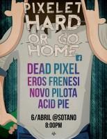 Pixelet Hard or Go Home! este sábado 6 de abril @ Sótano Salón México
