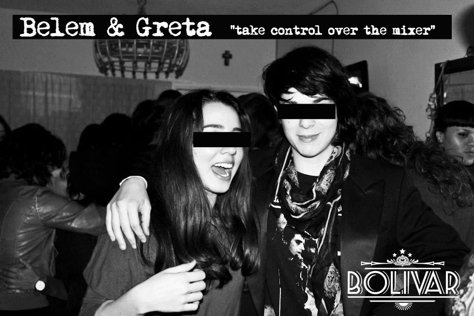 "Belem & Greta ""Take Control Over The Mixer"" este viernes 5 de abril @ Club Bolívar"