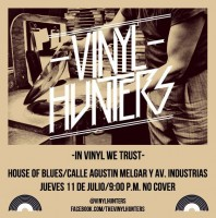 Vinyl Hunters este jueves 11 de julio @ House of Blues