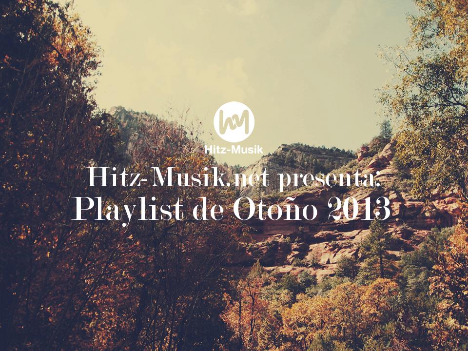 Hitz-Musik.net presenta: Playlist de Otoño 2013 / Foto cortesía de: thewaytoblue