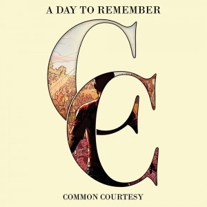 A Day To Remember - 'Common Courtesy' (2013)