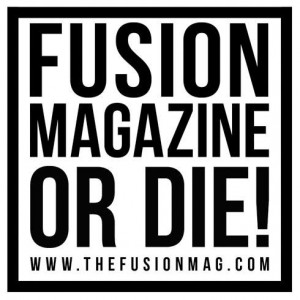 Fusion Magazine / www.thefusionmag.com